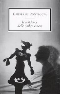Il residence delle ombre cinesi - Giuseppe Pontiggia - copertina