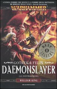 Libro Daemonslayer (Lo sventrademoni). Gotrek & Felix. Warhammer. Vol. 3 William King