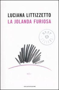 Foto Cover di La Jolanda furiosa, Libro di Luciana Littizzetto, edito da Mondadori