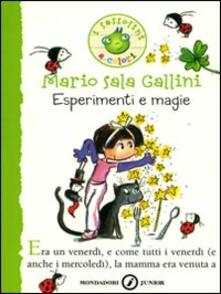 Criticalwinenotav.it Esperimenti e magie. Ediz. illustrata Image