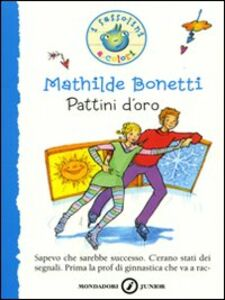 Foto Cover di Pattini d'oro, Libro di Mathilde Bonetti, edito da Mondadori