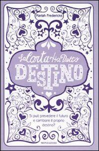 Foto Cover di La carta ha detto: destino, Libro di Mariah Fredericks, edito da Mondadori