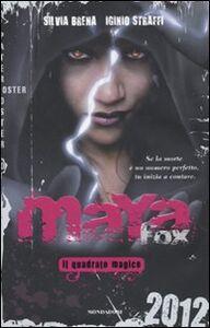 Libro Maya Fox. Il quadrato magico. Vol. 2 Silvia Brena , Iginio Straffi