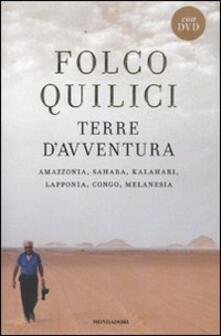 Osteriacasadimare.it Terre d'avventura. Amazzonia, Sahara, Kalahari, Lapponia, Congo, Melanesia. Con DVD Image