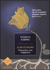 Slow economy. Rinascere con saggezza