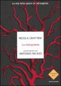 Libro La malapianta Nicola Gratteri , Antonio Nicaso