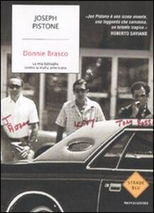 Libro Donnie Brasco. La mia battaglia contro la mafia americana Joseph Pistone