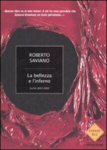 Foto Cover di La bellezza e l'inferno. Scritti 2004-2009, Libro di Roberto Saviano, edito da Mondadori