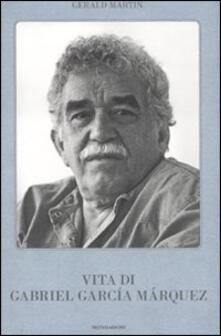 Vita di Gabriel García Márquez - Gerald Martin - copertina