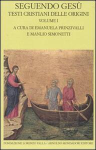 Seguendo Gesù. Testi cristiani delle origini. Vol. 1