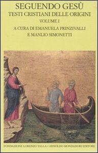 Libro Seguendo Gesù. Testi cristiani delle origini. Vol. 1