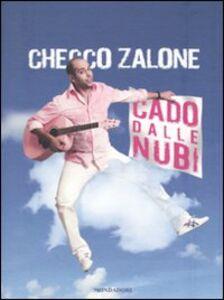 Libro Cado dalle nubi. Con CD Audio Checco Zalone