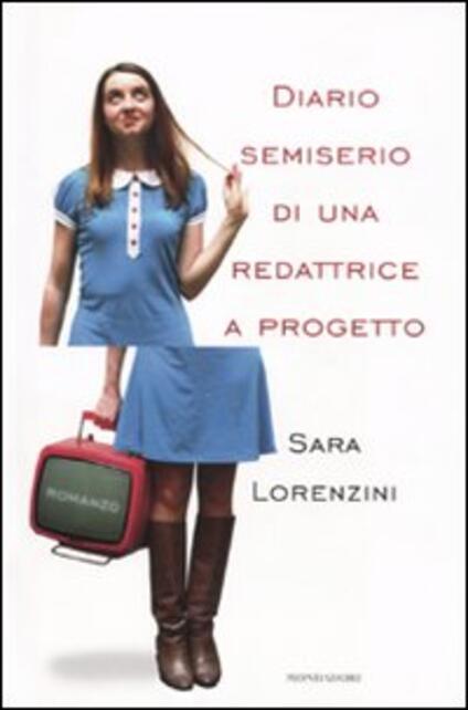 Diario semiserio di una redattrice a progetto - Sara Lorenzini - copertina