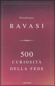 Libro 500 curiosità della fede Gianfranco Ravasi