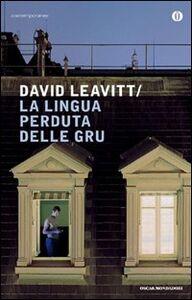 Foto Cover di La lingua perduta delle gru, Libro di David Leavitt, edito da Mondadori