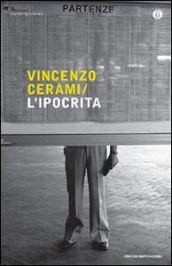 Foto Cover di L' ipocrita, Libro di Vincenzo Cerami, edito da Mondadori