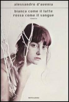 Bianca come il latte, rossa come il sangue - Alessandro D'Avenia - copertina