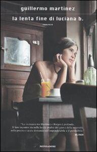Libro La lenta fine di Luciana B. Guillermo Martìnez