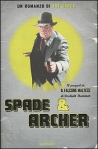 Foto Cover di Spade & Archer, Libro di Joe Gores, edito da Mondadori