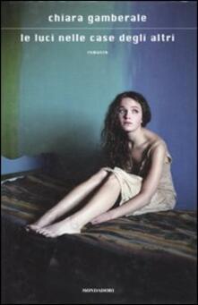 Le luci nelle case degli altri - Chiara Gamberale - copertina