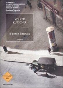 Libro Il pesce bagnato Volker Kutscher