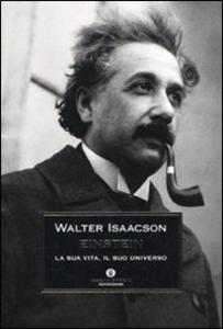 Libro Einstein. La sua vita, il suo universo Walter Isaacson
