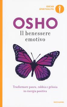 Il benessere emotivo. Trasformare paura, rabbia e gelosia in energia positiva - Osho - copertina