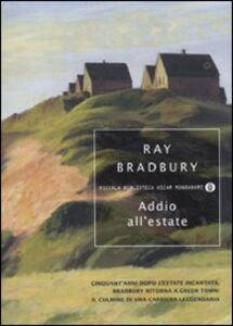 Foto Cover di Addio all'estate, Libro di Ray Bradbury, edito da Mondadori