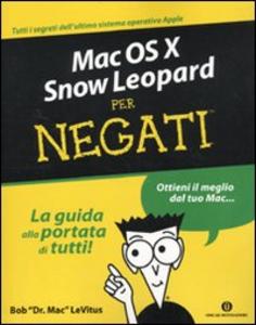 Libro Mac OS X Snow Leopard per negati Bob Levitus