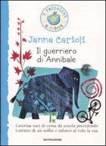 Libro Il guerriero di Annibale Janna Carioli