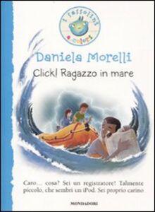 Libro Click! Ragazzo in mare Daniela Morelli