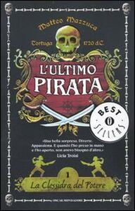 Libro La clessidra del potere. L'ultimo pirata Matteo Mazzuca