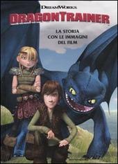 Dragon Trainer. La storia con le immagini del film