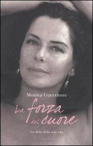Libro La forza del cuore Monica Guerritore