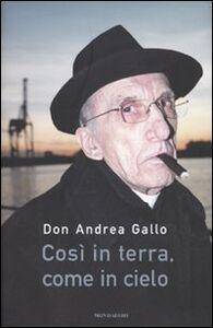 Libro Così in terra, come in cielo Andrea Gallo