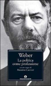 Foto Cover di La politica come professione, Libro di Max Weber, edito da Mondadori