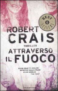 Libro Attraverso il fuoco Robert Crais