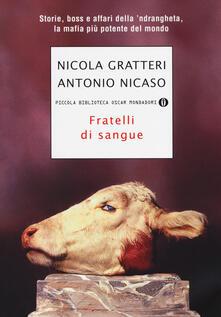 Fratelli di sangue. Storie, boss e affari della 'ndrangheta, la mafia più potente del mondo - Nicola Gratteri,Antonio Nicaso - copertina