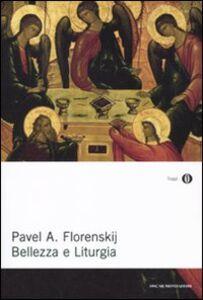 Libro Bellezza e liturgia. Scritti su cristianesimo e cultura Pavel A. Florenskij