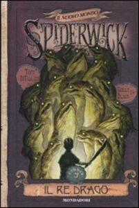 Libro Il re drago. Spiderwick. Il nuovo mondo. Vol. 3 Holly Black , Tony DiTerlizzi