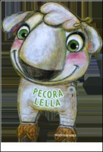 Pecorella Lella. Libri a 4 zampe - Maria Gianola - copertina
