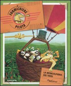Libro La mongolfiera dei tassi. Il formichiere pilota. Vol. 2 Frediano Finucci
