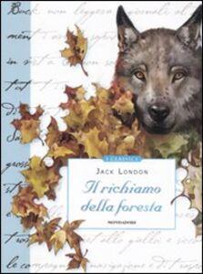 Foto Cover di Il richiamo della foresta, Libro di Jack London, edito da Mondadori