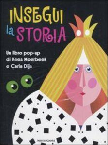 Libro Gira e... rigira. Insegui la storia. Libro pop-up Kees Moerbeek , Carla Dijs