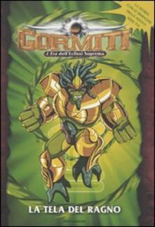 Camfeed.it La tela del ragno. Gormiti. Vol. 2 Image