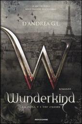 Wunderkind. La rosa e i tre chiodi
