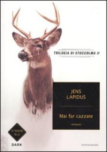 Mai far cazzate. Trilogia di Stoccolma. Vol. 2.pdf