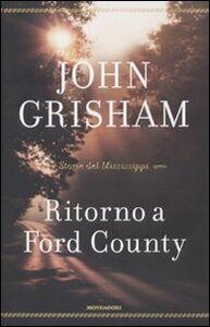 Libro Ritorno a Ford County. Storie del Mississippi John Grisham