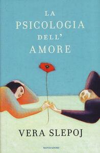 Foto Cover di La psicologia dell'amore, Libro di Vera Slepoj, edito da Mondadori