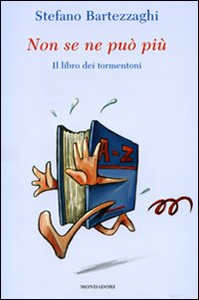 Libro Non se ne può più. Il libro dei tormentoni Stefano Bartezzaghi